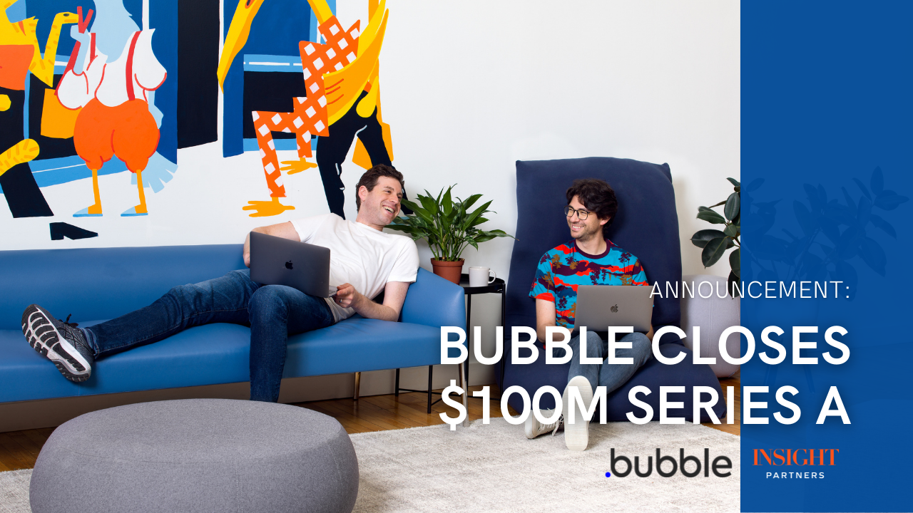 Bubble's $100M Series A round: What's next?