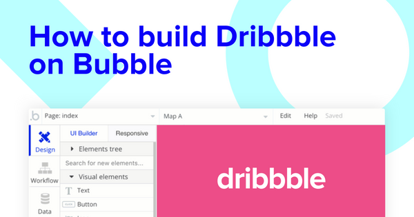 How To Build A Dribbble Clone With No Code