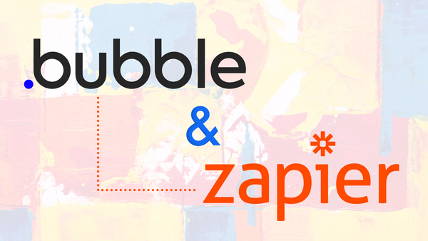 Bubble + Zapier: Connect Everything Together With No Code